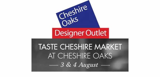 'Taste Cheshire' Market @ Cheshire Oaks Designer Outlet
