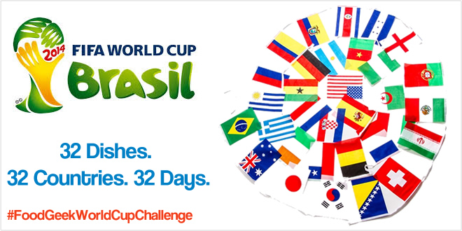 World Cup Challenge 2014 – 32 Dishes. 32 Countries. 32 Days!